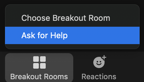 Participant options from within a breakout room: Choose Breakout Room, Ask for Help