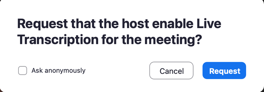 Popup: Request that the host enable live transcription? Checkbox: Ask asnonymously (default unchecked). Buttons: Cancel or Request
